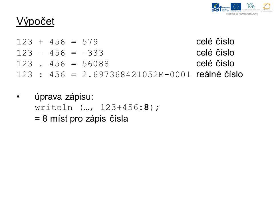 Výpočet 123 + 456 = 579 celé číslo 123 – 456 = -333 celé číslo 123.