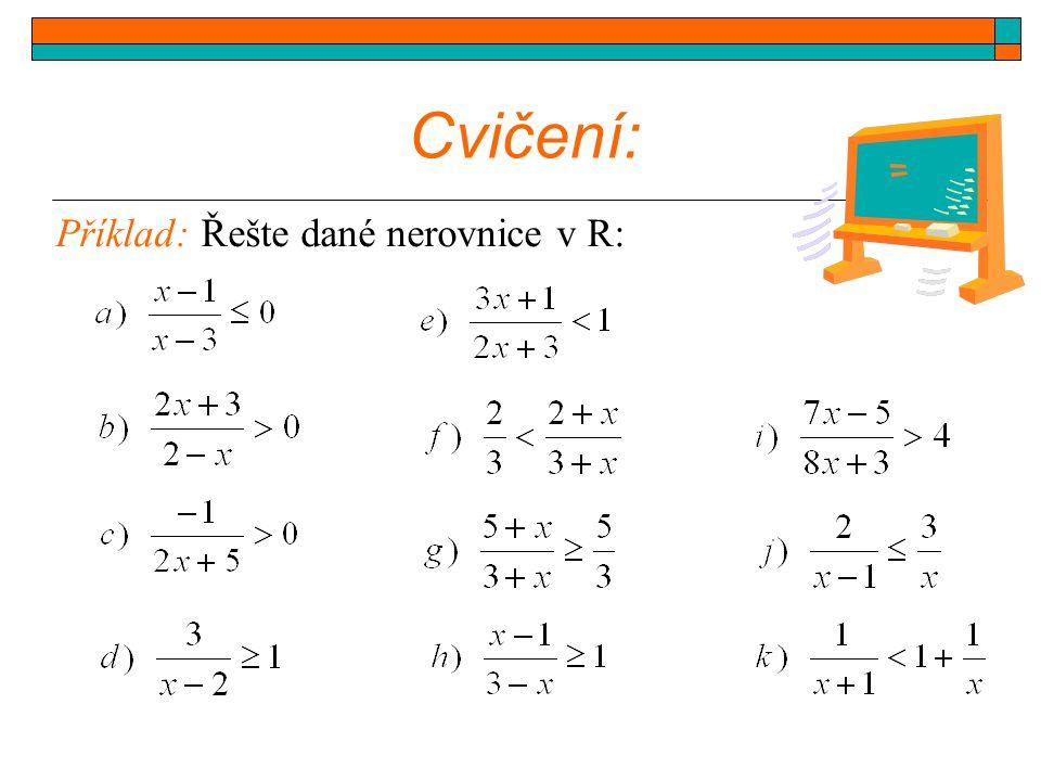 Cvičení: Příklad: Řešte dané nerovnice v R: