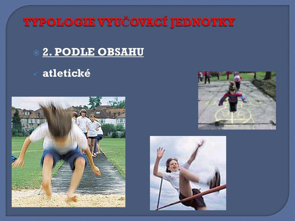  2. PODLE OBSAHU atletické