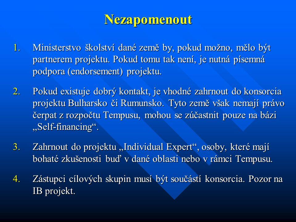Nezapomenout 1.Ministerstvo školství dané země by, pokud možno, mělo být partnerem projektu.