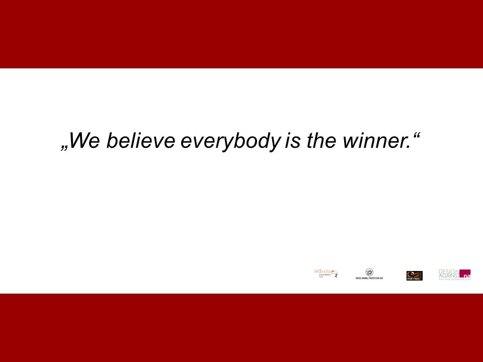 """We believe everybody is the winner."
