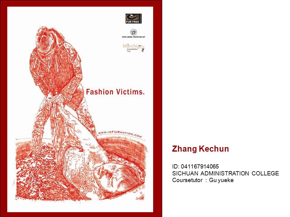 Zhang Kechun ID: 041167914065 SICHUAN ADMINISTRATION COLLEGE Coursetutor : Gu yueke