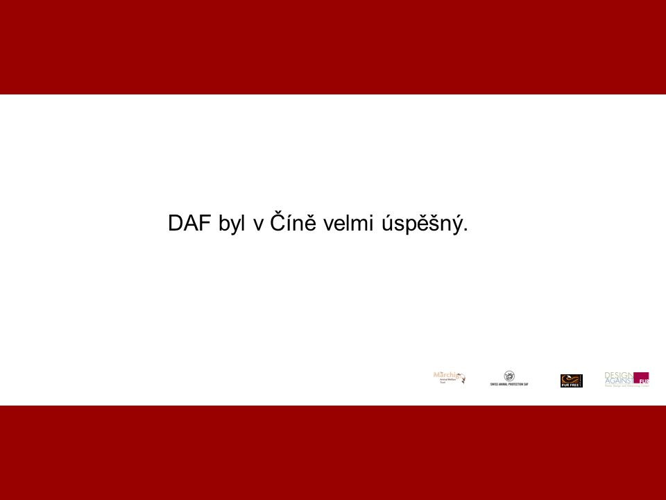 """DAF CHINA 2007 ocenění """"Maybe they gone before you know them, please do not let them go and then cry for it."""