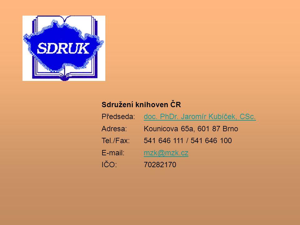 Sdružení knihoven ČR Předseda:doc. PhDr. Jaromír Kubíček, CSc.