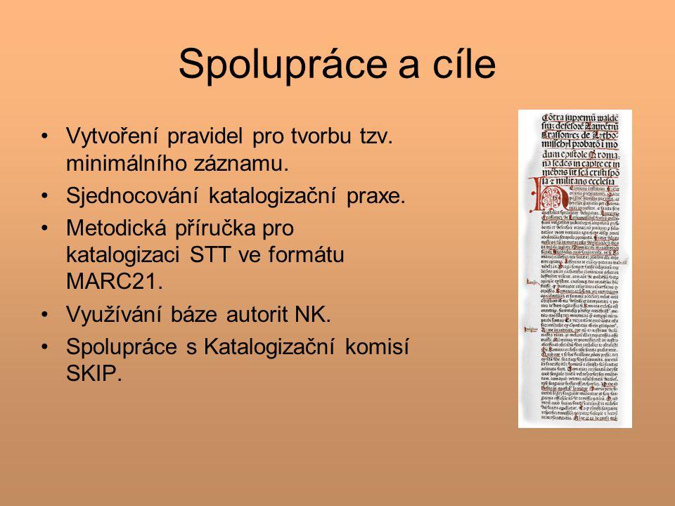 Spolupráce a cíle Vytvoření pravidel pro tvorbu tzv.