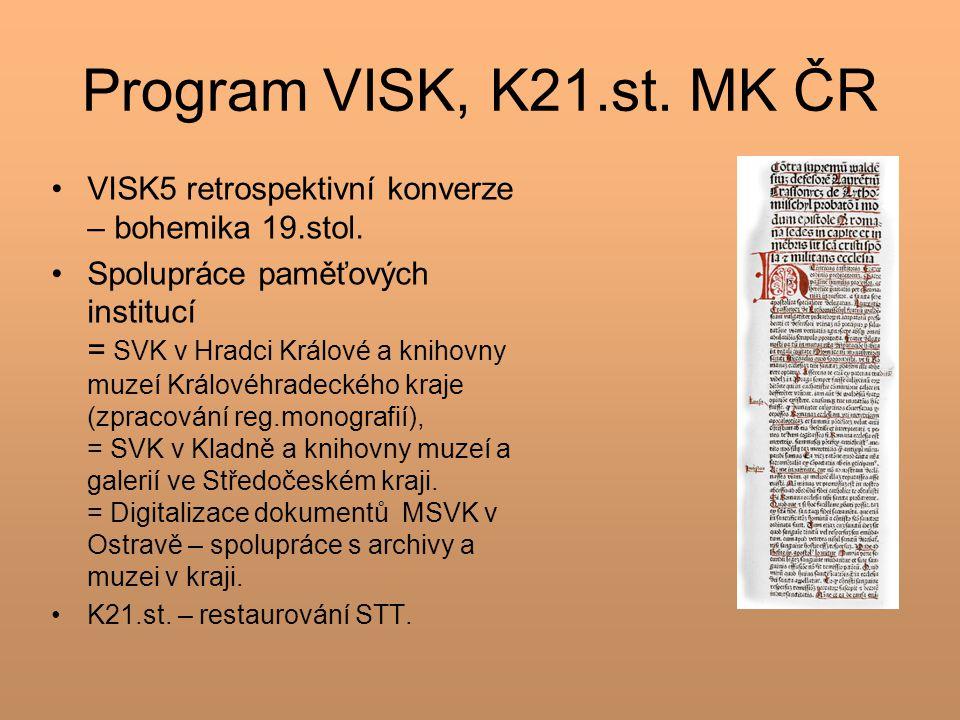 Program VISK, K21.st. MK ČR VISK5 retrospektivní konverze – bohemika 19.stol.