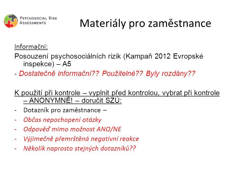 Materiály pro zaměstnance Informační: Posouzení psychosociálních rizik (Kampaň 2012 Evropské inspekce) – A5 - Dostatečně informační .