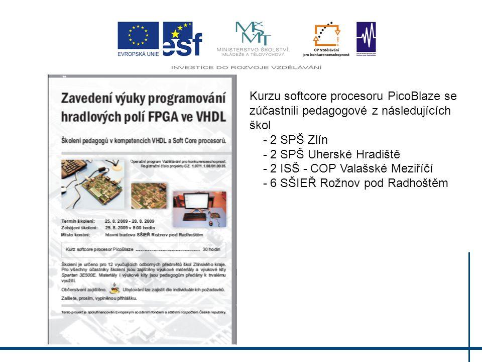 Kurzu softcore procesoru MicroBlaze se zúčastnili pedagogové z následujících škol - 2 SPŠ Uherské Hradiště - 4 SŠIEŘ Rožnov pod Radhoštěm