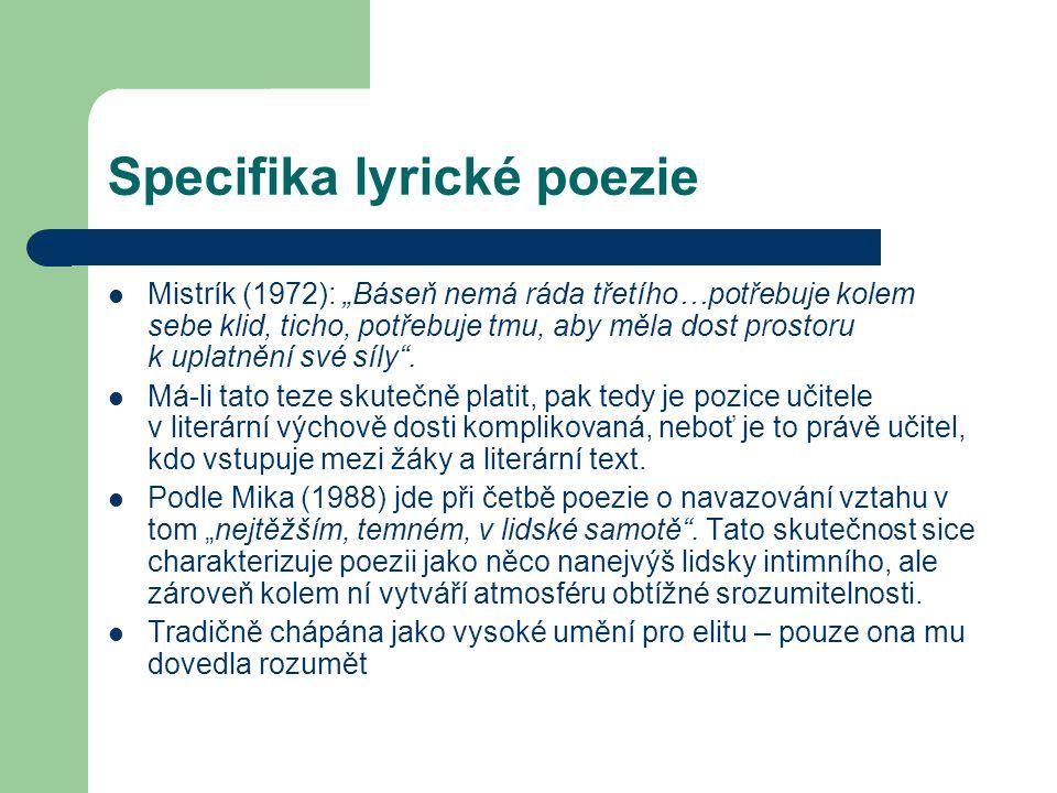 """Specifika lyrické poezie Mistrík (1972): """"Báseň nemá ráda třetího…potřebuje kolem sebe klid, ticho, potřebuje tmu, aby měla dost prostoru k uplatnění"""