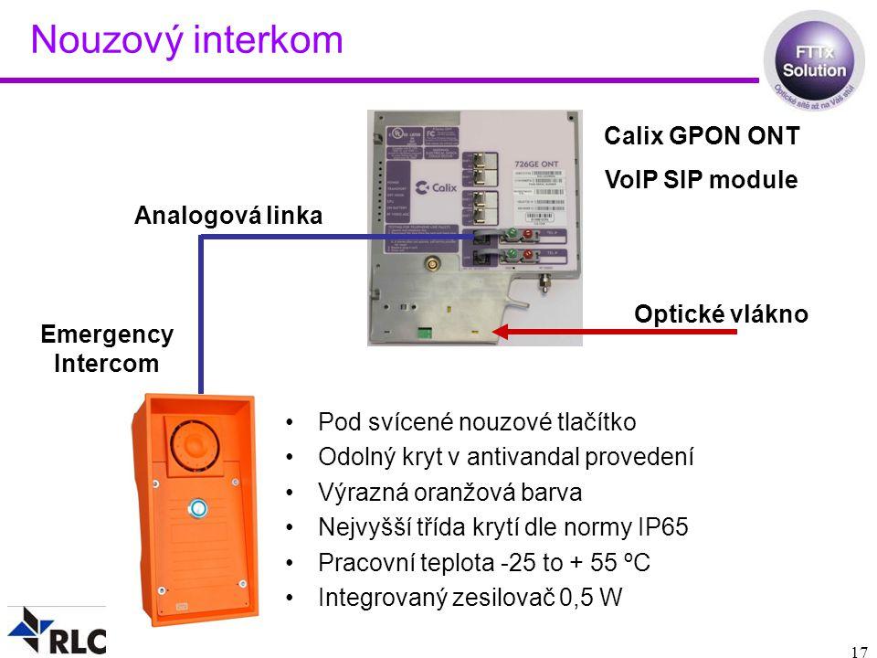 17 Nouzový interkom Pod svícené nouzové tlačítko Odolný kryt v antivandal provedení Výrazná oranžová barva Nejvyšší třída krytí dle normy IP65 Pracovní teplota -25 to + 55 ºC Integrovaný zesilovač 0,5 W Calix GPON ONT VoIP SIP module Emergency Intercom Optické vlákno Analogová linka