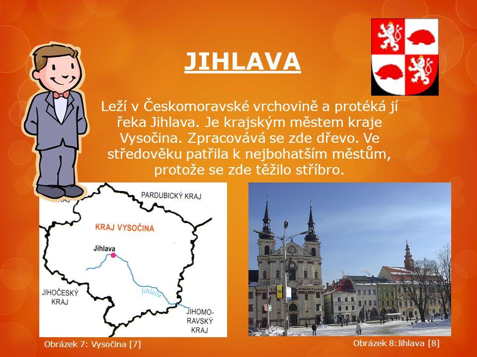 JIHLAVA Leží v Českomoravské vrchovině a protéká jí řeka Jihlava. Je krajským městem kraje Vysočina. Zpracovává se zde dřevo. Ve středověku patřila k