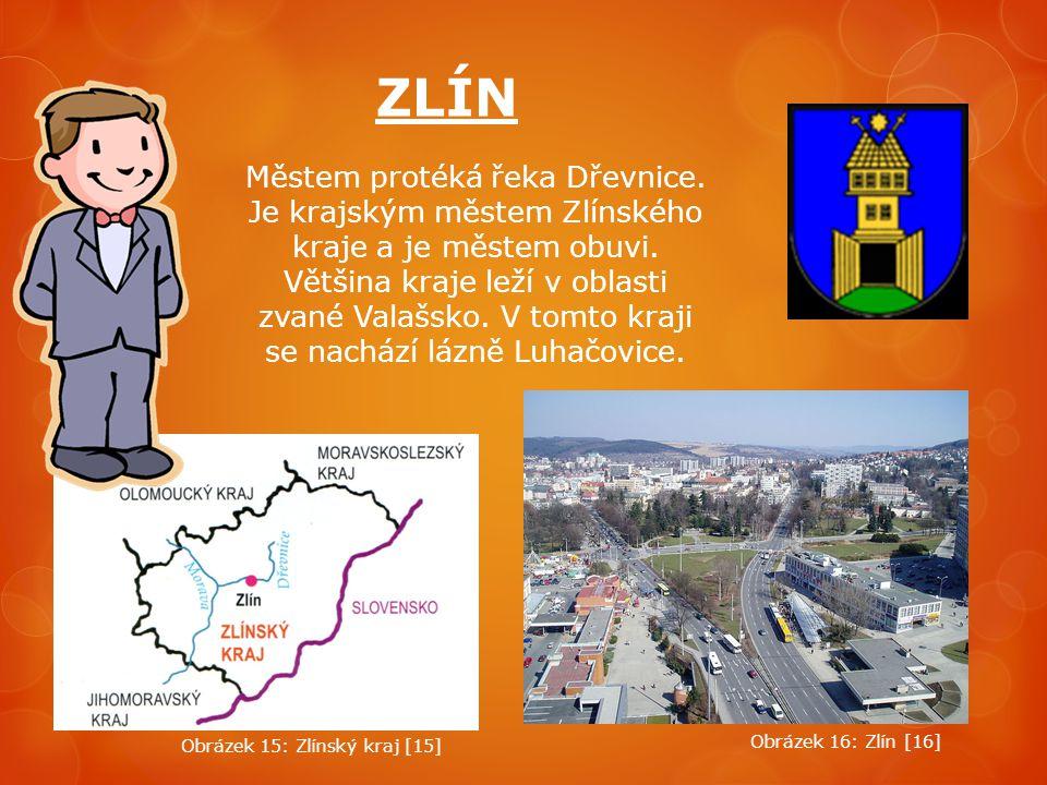 ZLÍN Městem protéká řeka Dřevnice. Je krajským městem Zlínského kraje a je městem obuvi. Většina kraje leží v oblasti zvané Valašsko. V tomto kraji se