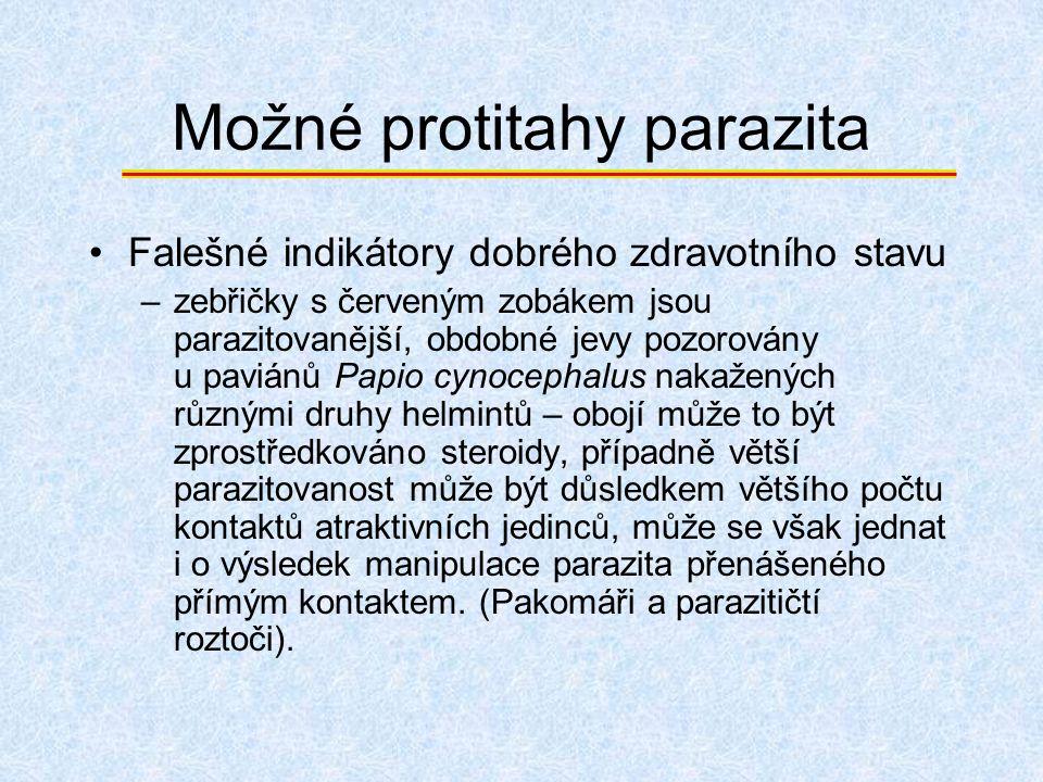 Možné protitahy parazita Falešné indikátory dobrého zdravotního stavu –zebřičky s červeným zobákem jsou parazitovanější, obdobné jevy pozorovány u pav