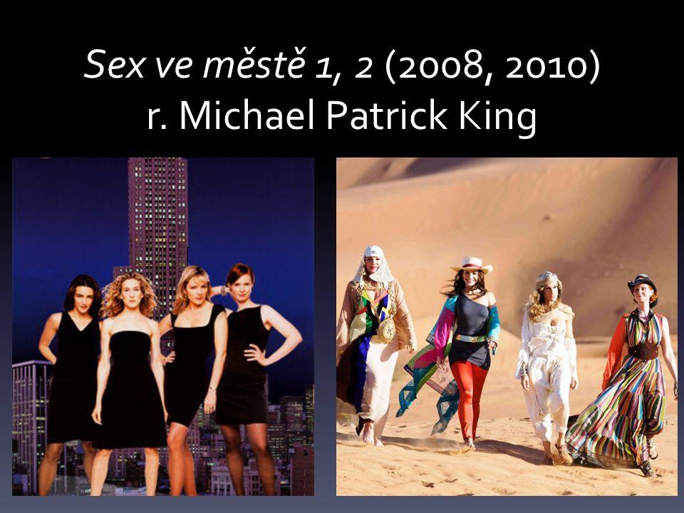 Sex ve městě 1, 2 (2008, 2010) r. Michael Patrick King