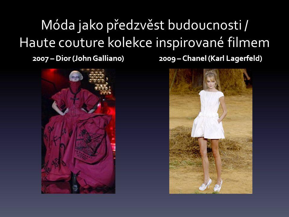 Móda jako předzvěst budoucnosti / Haute couture kolekce inspirované filmem 2007 – Dior (John Galliano)2009 – Chanel (Karl Lagerfeld)