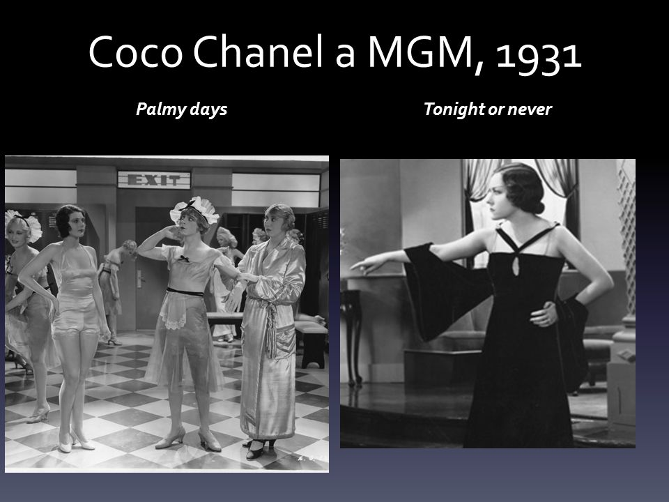 Coco Chanel a MGM, 1931 Palmy daysTonight or never