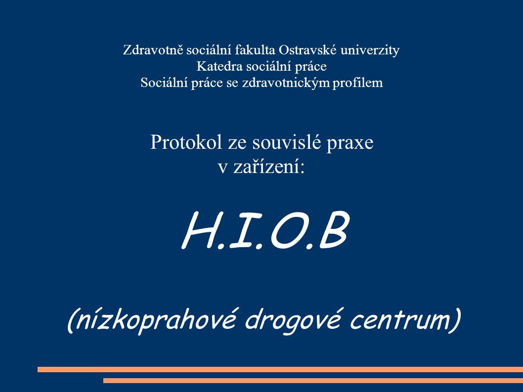 Zdravotně sociální fakulta Ostravské univerzity Katedra sociální práce Sociální práce se zdravotnickým profilem Protokol ze souvislé praxe v zařízení: