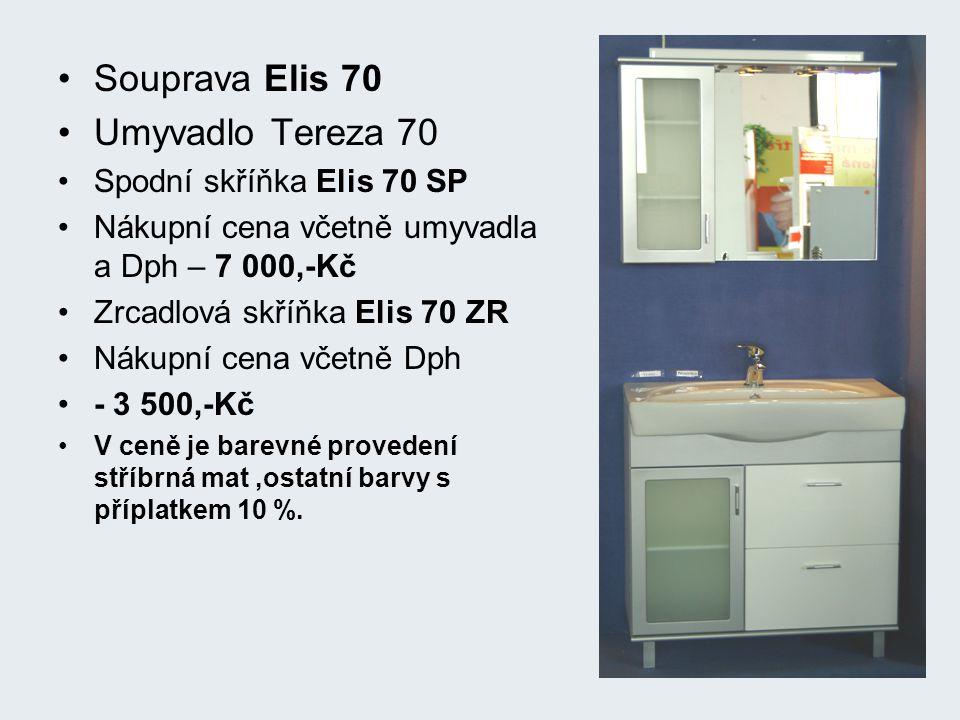 Souprava Elis 70 Umyvadlo Tereza 70 Spodní skříňka Elis 70 SP Nákupní cena včetně umyvadla a Dph – 7 000,-Kč Zrcadlová skříňka Elis 70 ZR Nákupní cena včetně Dph - 3 500,-Kč V ceně je barevné provedení stříbrná mat,ostatní barvy s příplatkem 10 %.