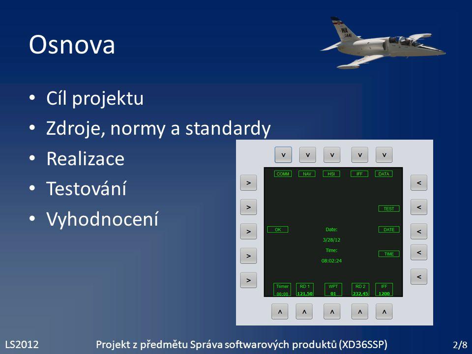 Cíl projektu Rozhraní mezi pilotem a letounem 3