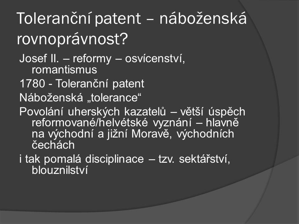 """Toleranční patent – náboženská rovnoprávnost? Josef II. – reformy – osvícenství, romantismus 1780 - Toleranční patent Náboženská """"tolerance"""" Povolání"""