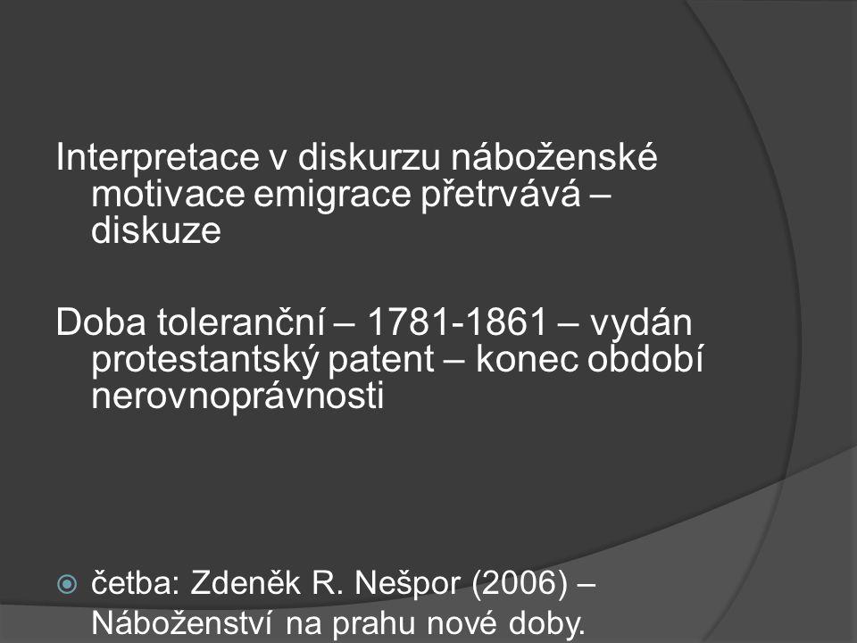 Interpretace v diskurzu náboženské motivace emigrace přetrvává – diskuze Doba toleranční – 1781-1861 – vydán protestantský patent – konec období nerov