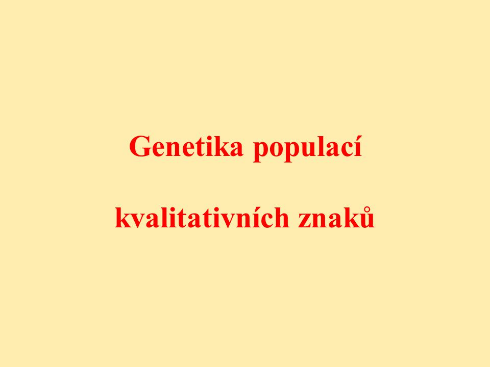 Ve velké panmiktické populaci se genotypové a genové četnosti z generace na generaci nemění.