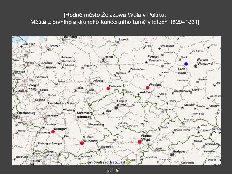 [obr. 5] [Rodné město Żelazowa Wola v Polsku; Města z prvního a druhého koncertního turné v letech 1829–1831]