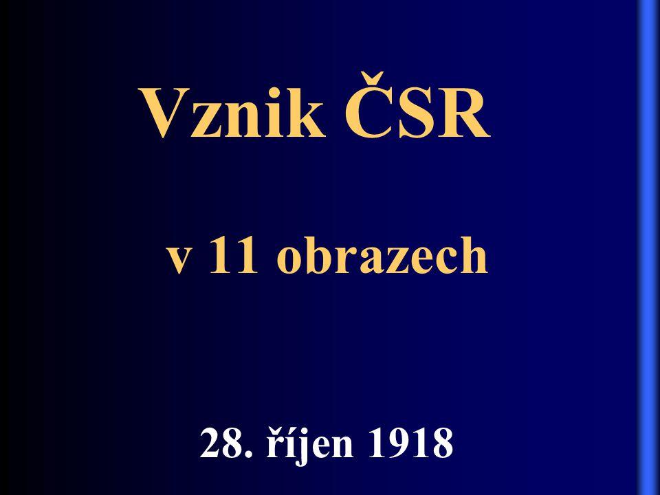 Vznik ČSR v 11 obrazech 28. říjen 1918