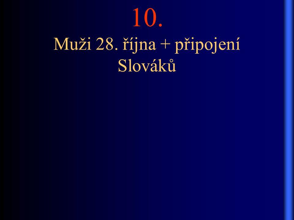 10. Muži 28. října + připojení Slováků