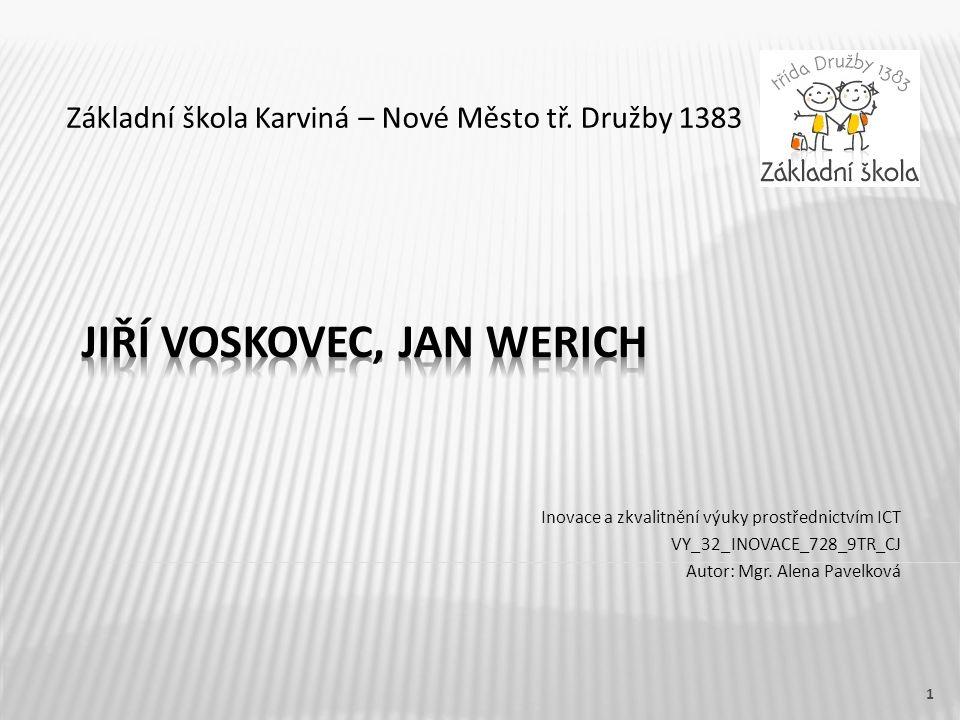 Základní škola Karviná – Nové Město tř. Družby 1383 Inovace a zkvalitnění výuky prostřednictvím ICT VY_32_INOVACE_728_9TR_CJ Autor: Mgr. Alena Pavelko