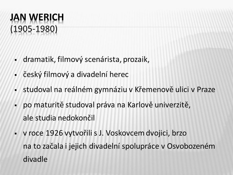  dramatik, filmový scenárista, prozaik,  český filmový a divadelní herec  studoval na reálném gymnáziu v Křemenově ulici v Praze  po maturitě stud
