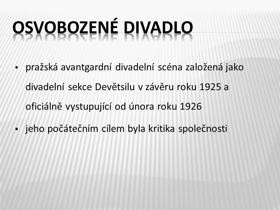  pražská avantgardní divadelní scéna založená jako divadelní sekce Devětsilu v závěru roku 1925 a oficiálně vystupující od února roku 1926  jeho poč
