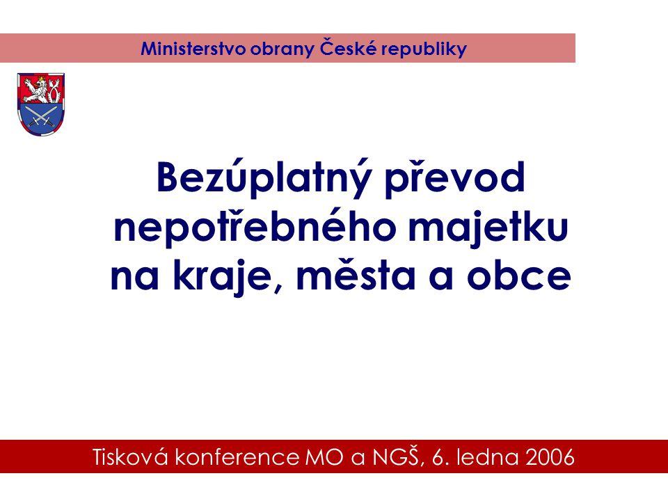 Tisková konference MO a NGŠ, 6.ledna 2006 Ministerstvo obrany České republiky 11.