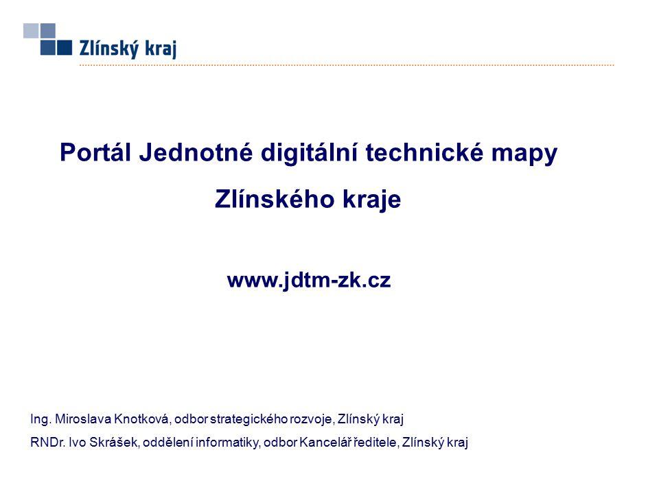 Portál JDTM-ZK je bránou, pomocí které mohou uživatelé získávat veškeré služby a informace, které souvisí s projektem JDTM ZK : přistupovat k jednotné digitální technické mapě ZK zadávat požadavky na správce datového skladu získávat kontrolní a evidenční údaje související se správou JDTM ZK