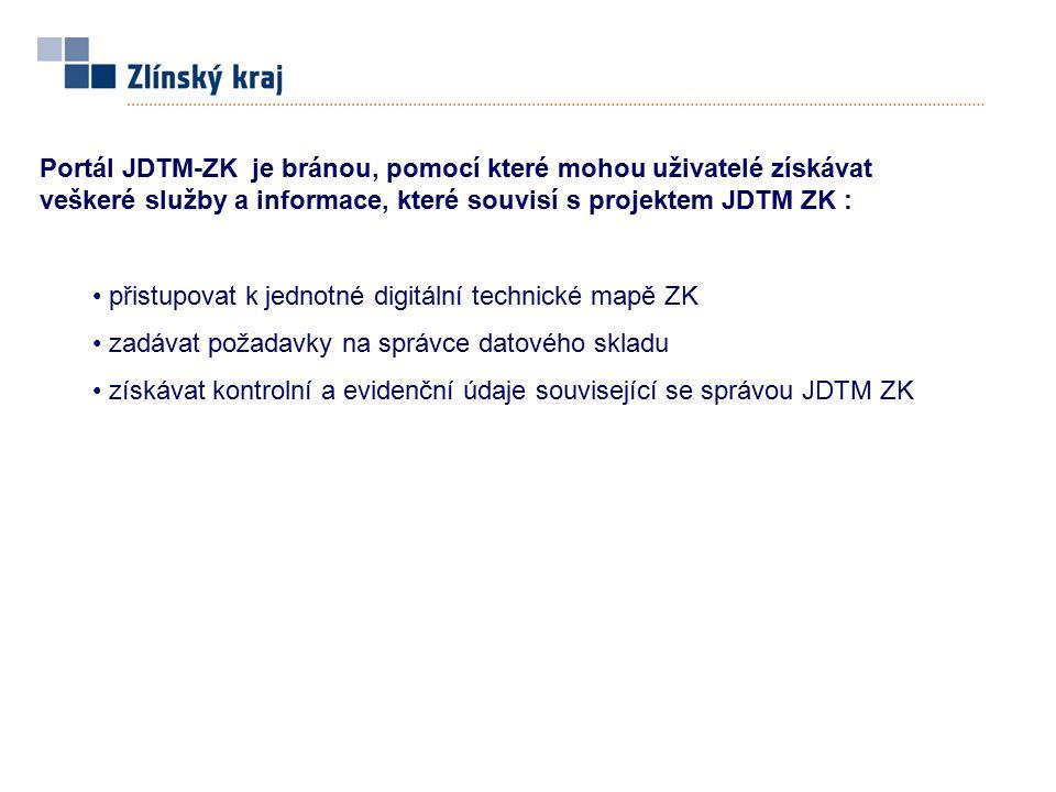 Portál JDTM-ZK je bránou, pomocí které mohou uživatelé získávat veškeré služby a informace, které souvisí s projektem JDTM ZK : přistupovat k jednotné