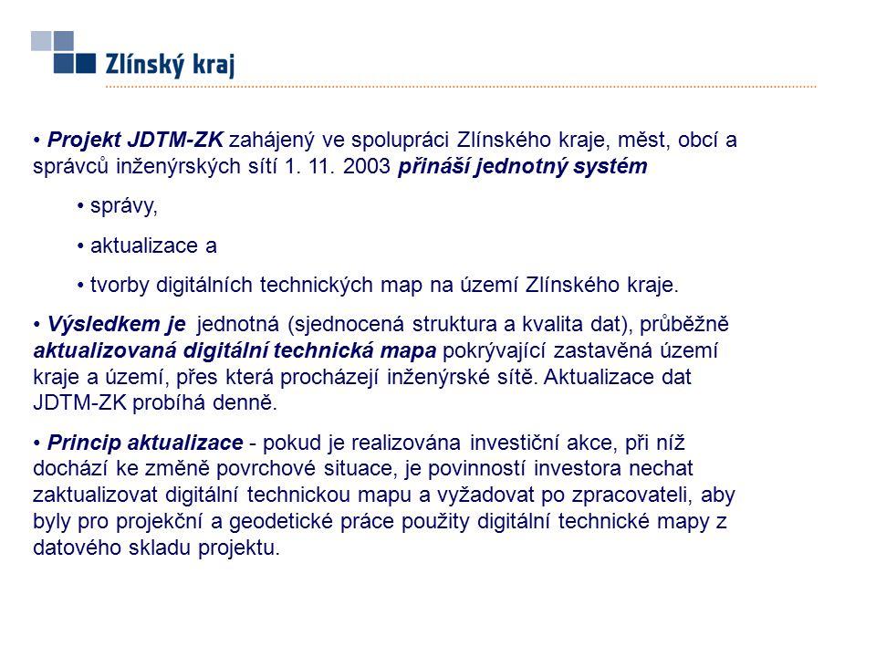 Projekt JDTM-ZK zahájený ve spolupráci Zlínského kraje, měst, obcí a správců inženýrských sítí 1. 11. 2003 přináší jednotný systém správy, aktualizace