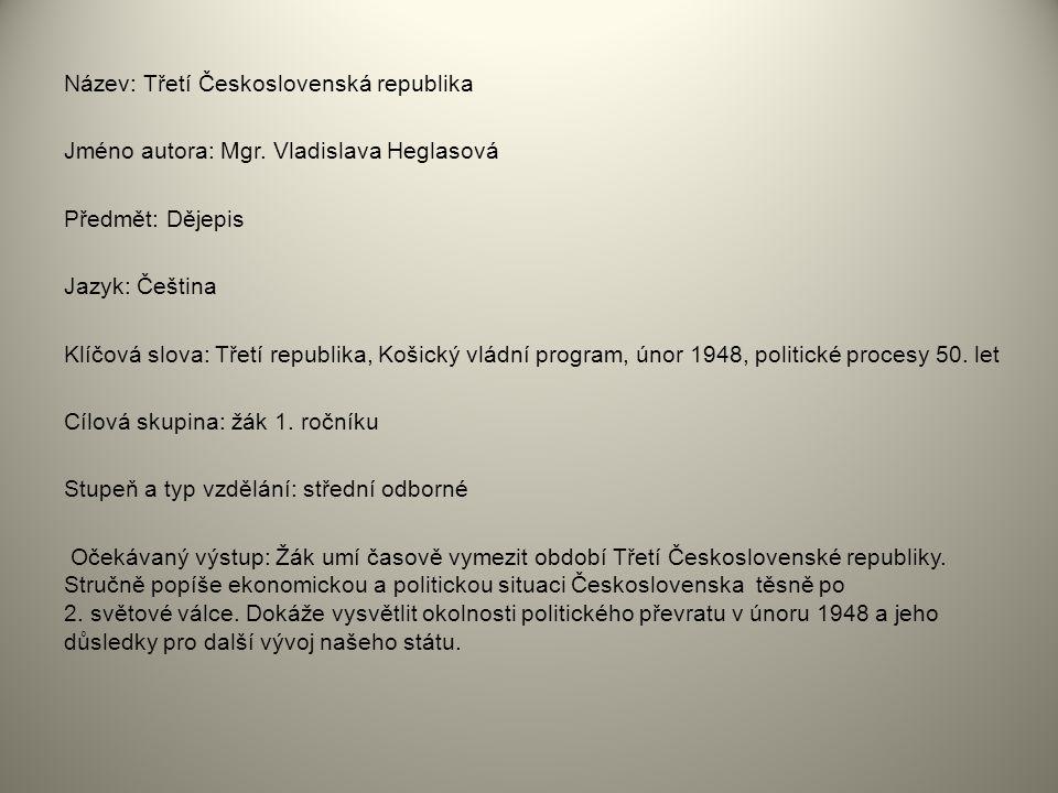 Název: Třetí Československá republika Jméno autora: Mgr.