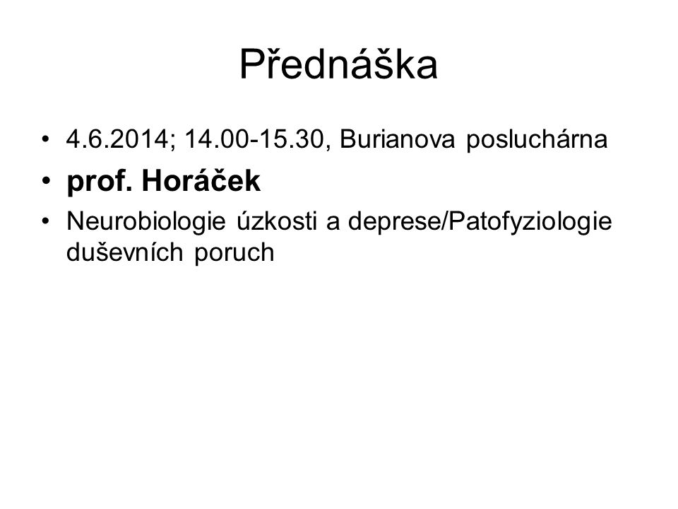 Přednáška 4.6.2014; 14.00-15.30, Burianova posluchárna prof.