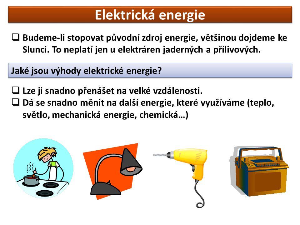  Budeme-li stopovat původní zdroj energie, většinou dojdeme ke Slunci.