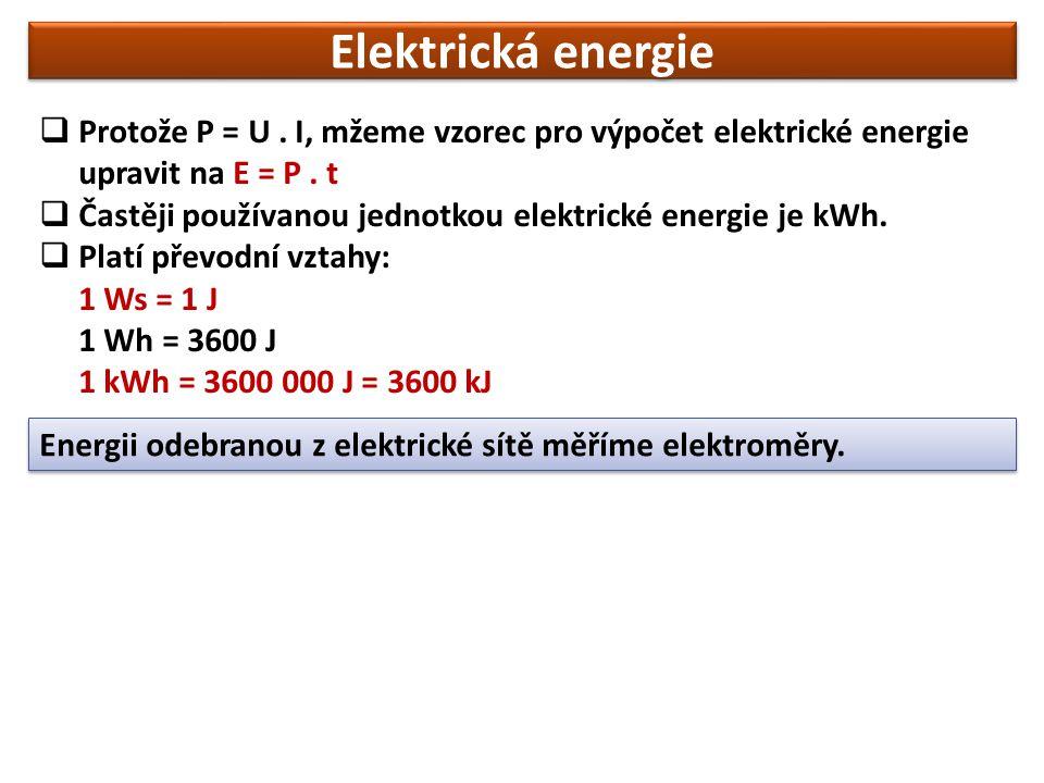Elektrická energie  Protože P = U.