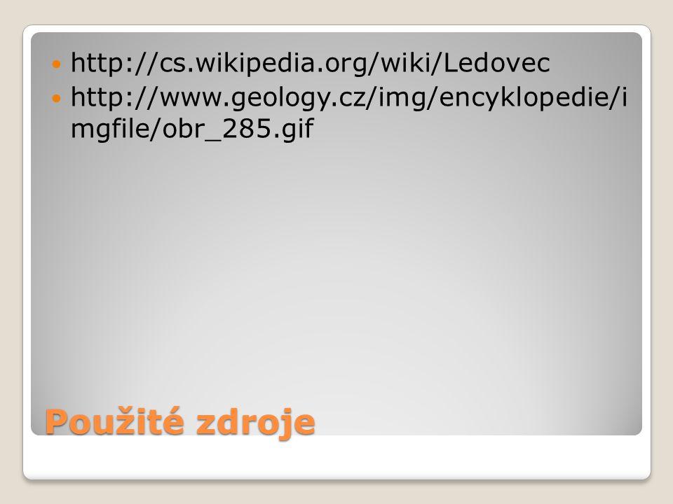 Použité zdroje http://cs.wikipedia.org/wiki/Ledovec http://www.geology.cz/img/encyklopedie/i mgfile/obr_285.gif