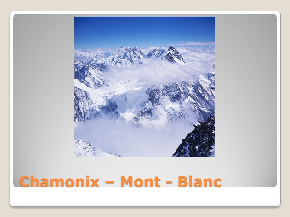 Chamonix – Mont - Blanc