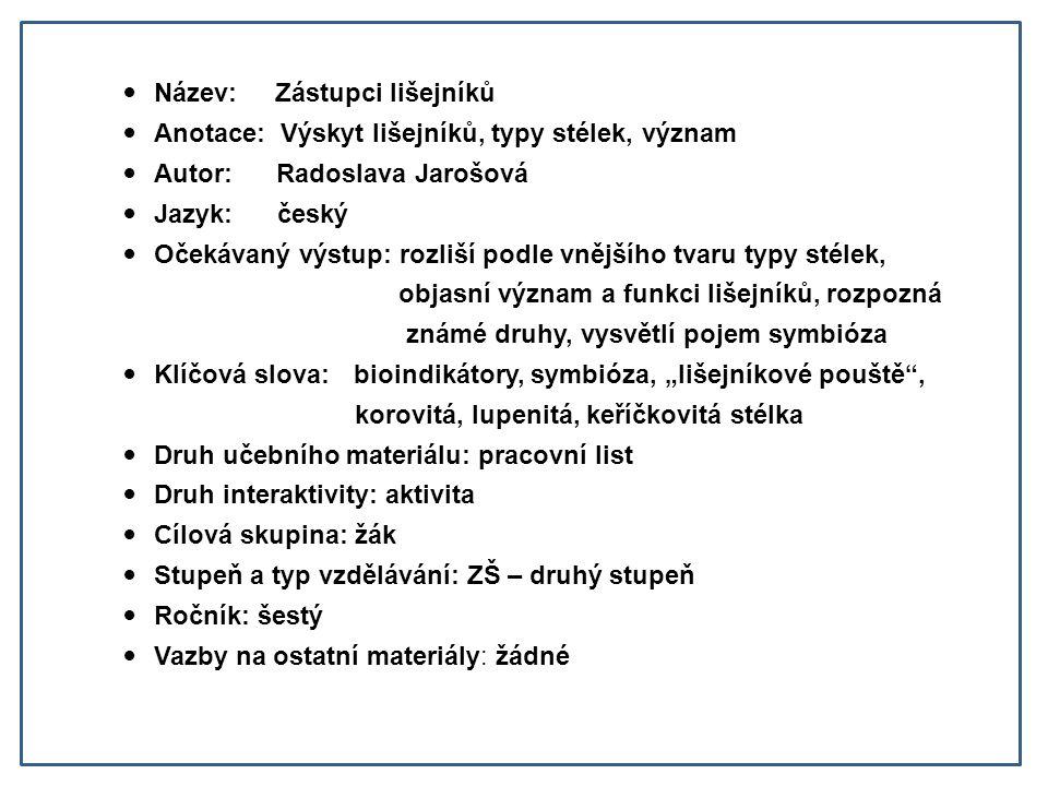 Seznam použité literatury a pramenů: Zdroje: Přírodopis pro 6.