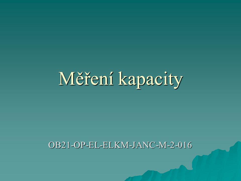 Měření kapacity OB21-OP-EL-ELKM-JANC-M-2-016