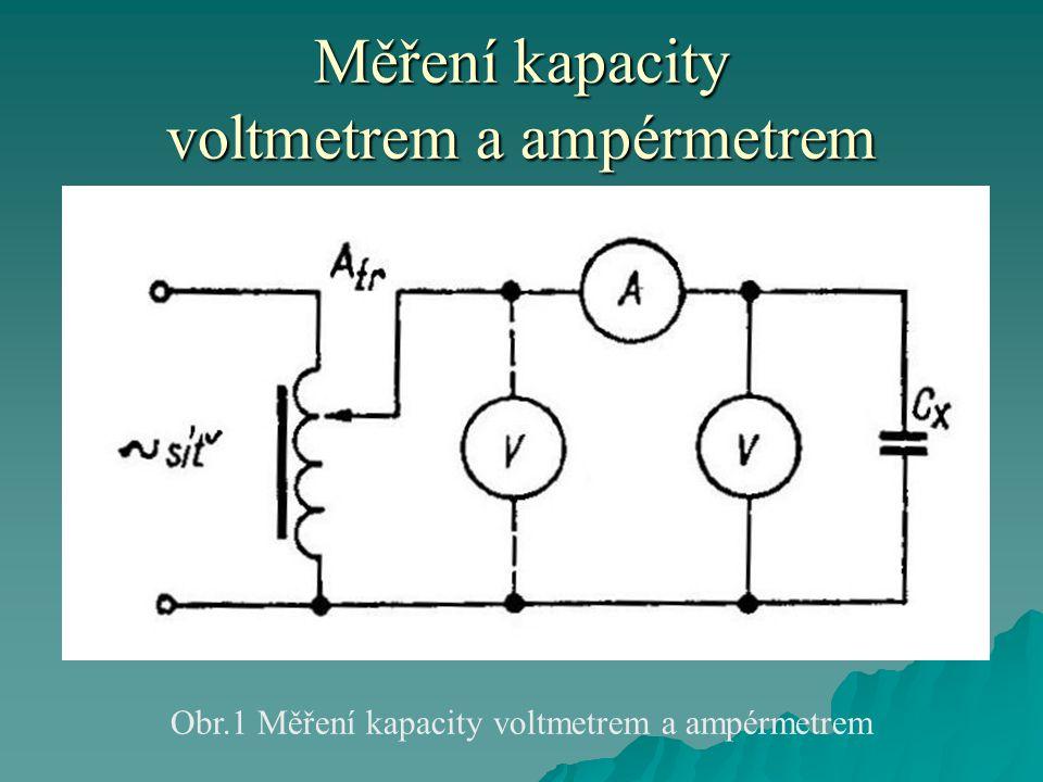 Měření kapacity voltmetrem a ampérmetrem Obr.1 Měření kapacity voltmetrem a ampérmetrem