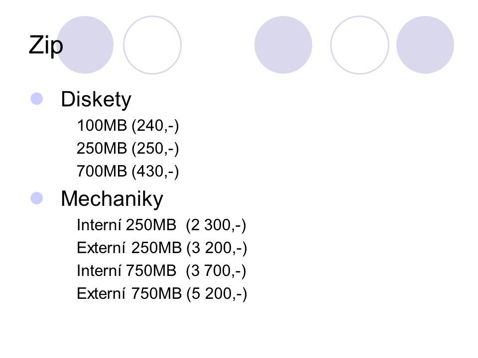 Zip Diskety 100MB (240,-) 250MB (250,-) 700MB (430,-) Mechaniky Interní 250MB (2 300,-) Externí 250MB (3 200,-) Interní 750MB (3 700,-) Externí 750MB (5 200,-)