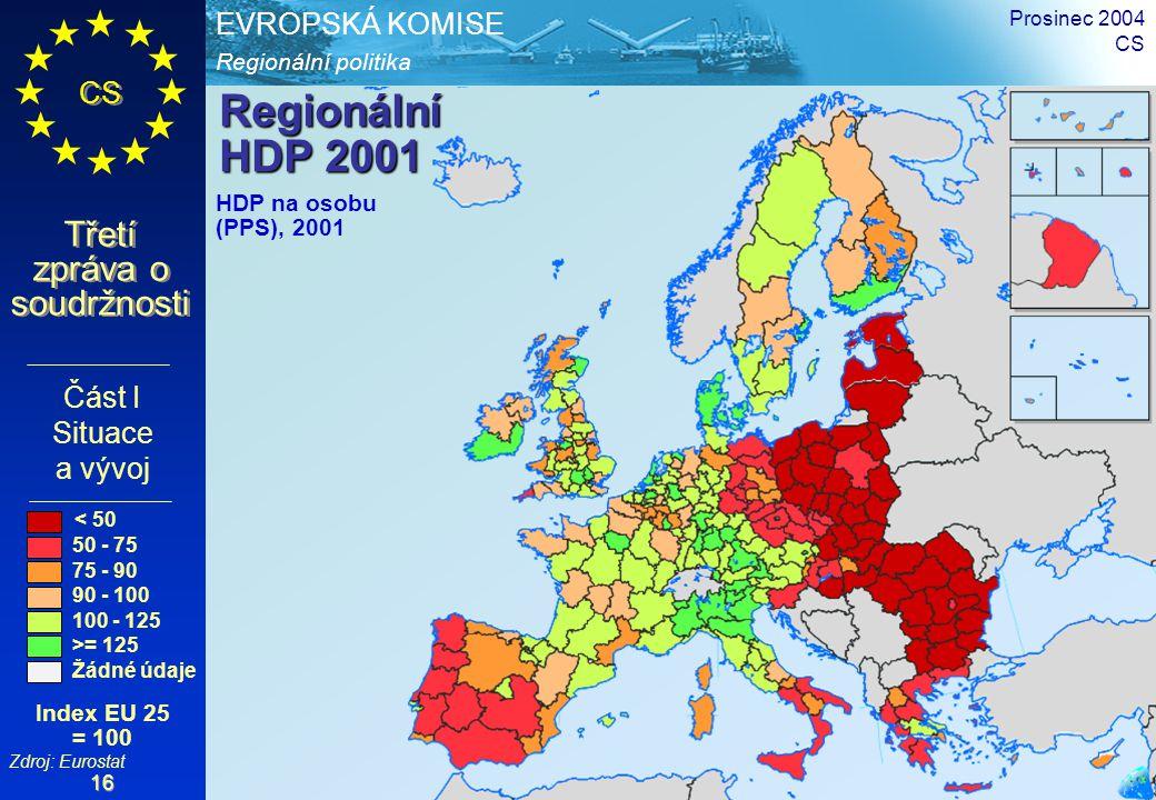 Regionální politika EVROPSKÁ KOMISE CS Třetí zpráva o soudržnosti Prosinec 2004 CS 16 Regionální HDP 2001 Část I Situace a vývoj HDP na osobu (PPS), 2