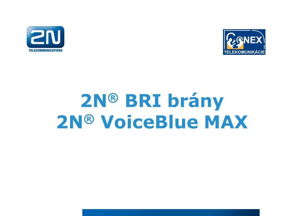 2N ® BRI brány 2N ® VoiceBlue MAX