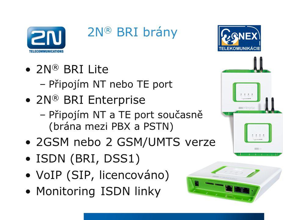 2N ® BRI brány 2N ® BRI Lite –Připojím NT nebo TE port 2N ® BRI Enterprise –Připojím NT a TE port současně (brána mezi PBX a PSTN) 2GSM nebo 2 GSM/UMTS verze ISDN (BRI, DSS1) VoIP (SIP, licencováno) Monitoring ISDN linky