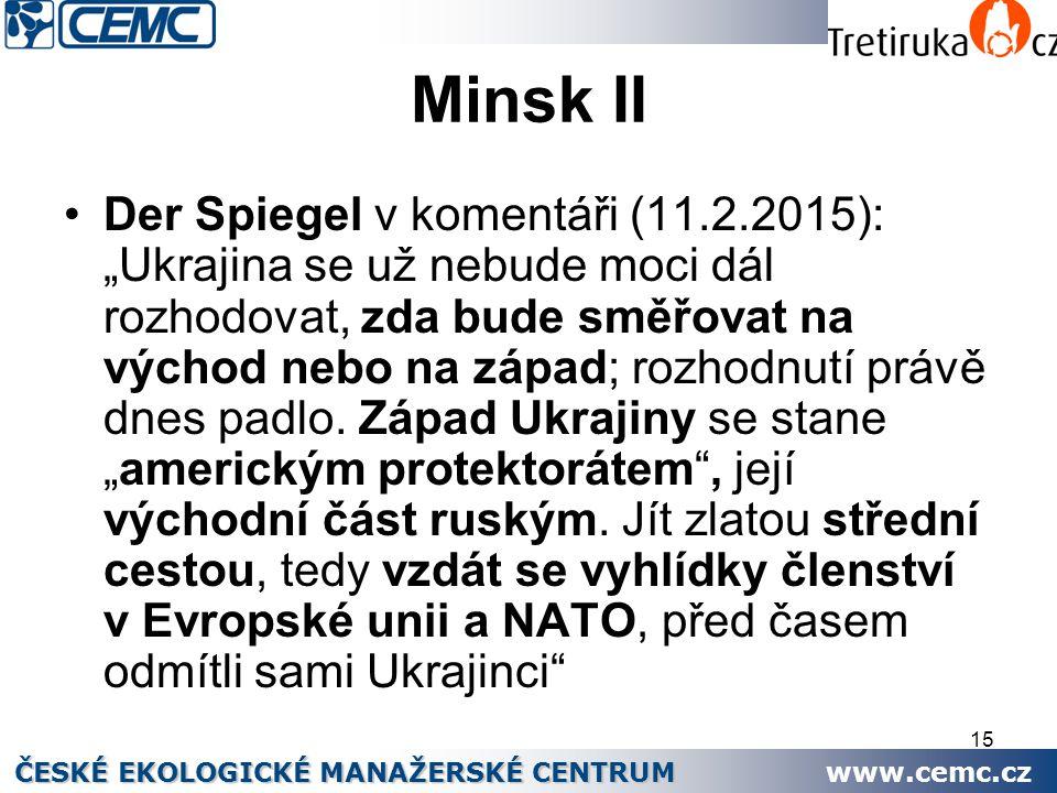 """15 Minsk II Der Spiegel v komentáři (11.2.2015): """"Ukrajina se už nebude moci dál rozhodovat, zda bude směřovat na východ nebo na západ; rozhodnutí prá"""